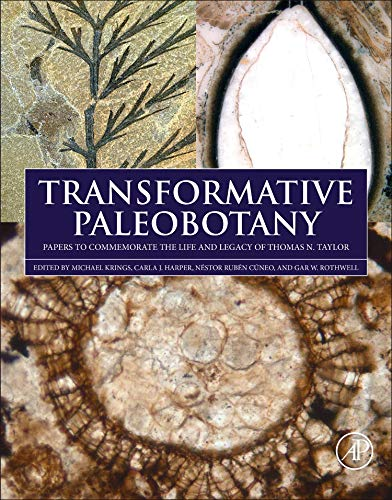 Transformative Paleobotany: Papers to Commemorate the Life and Legacy of Thomas N. Taylor