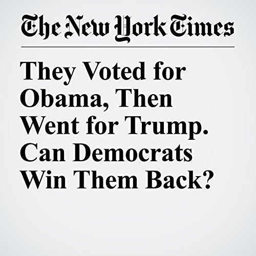 They Voted for Obama, Then Went for Trump. Can Democrats Win Them Back? copertina