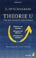 Theorie U - Von der Zukunft her fhren: Presencing als soziale Technik