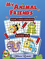 My Animal Friends for Childrens Ages 2-4: Easy and Big Coloring Books for Children, Kids Ages 2-4, Boys, Girls, Fun Early Learning