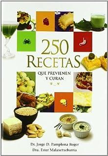 250 Recetas Que Previenen Y Curan by Dr. Jorge D. Pamplona