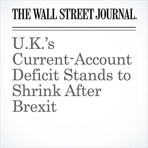 U.K.'s Current-Account Deficit Stands to Shrink After Brexit cover art