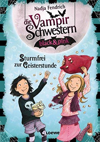 Die Vampirschwestern black & pink 3 - Sturmfrei zur Geisterstunde: Lustiges Fantasybuch für Kinder ab 8 Jahre