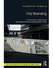 City Branding: The Ghostly Politics of Representation in Globalising Cities (English Edition)