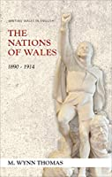 The Nations of Wales: 1890-1914 (CREW Series of Critical and Scholarly Studies)