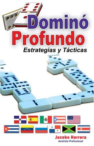 Dominó Profundo. Estrategias y Tácticas (Dominó Profesional nº 1)