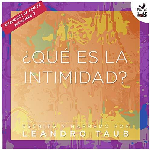 ¿Qué es la intimidad? [What Is Intimacy?] audiobook cover art
