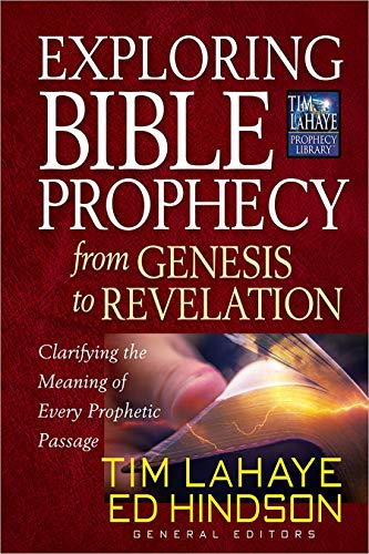 Exploring Bible Prophecy from Genesis to Revelation: Clarifying the Meaning of Every Prophetic Passage (Tim LaHaye Prophecy Library™) (English Edition)