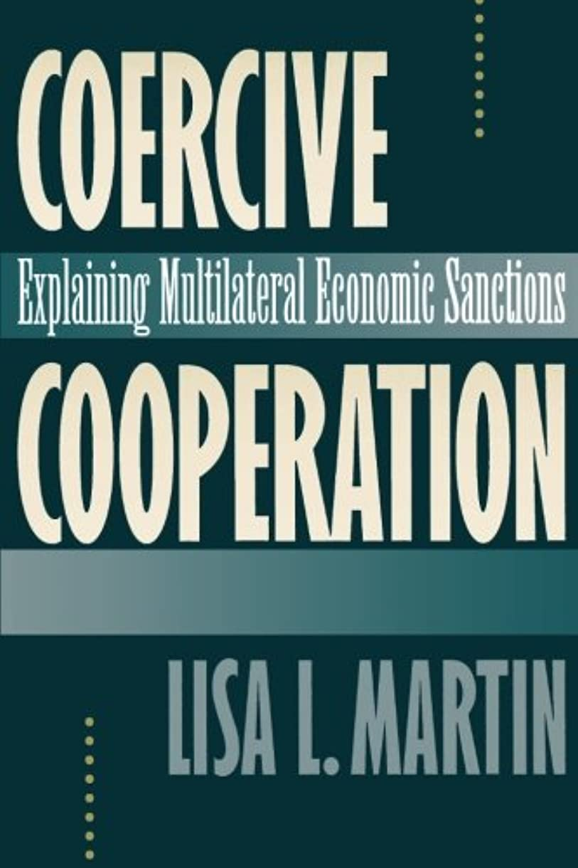 枢機卿オリエンテーション労苦Coercive Cooperation: Explaining Multilateral Economic Sanctions