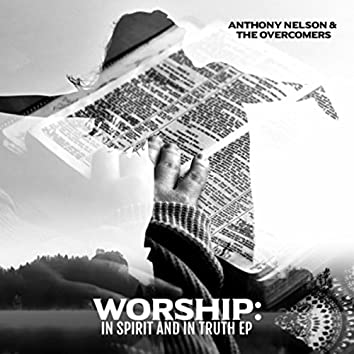 Worship: In Spirit and in Truth - EP