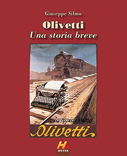 Olivetti. Una storia breve. Ediz. illustrata