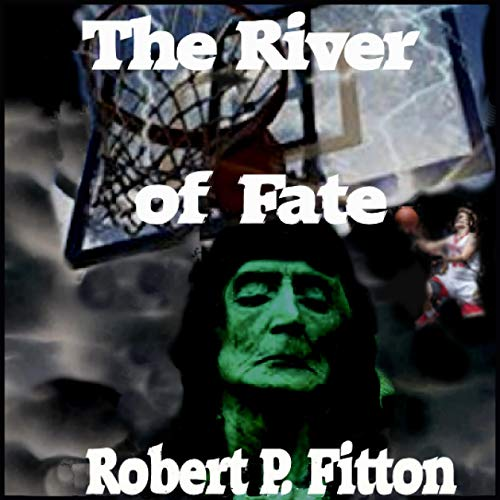 The River of Fate Audiobook By Robert P. Fitton cover art