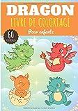Livre de coloriage Dragon: Pour Enfant Fille & Garçon | 60 Pages à Colorier sur les Dragons,...
