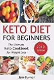 Keto Diet for Beginners: The Ultimate Keto Cookbook for Weight Loss – 2019 Edition