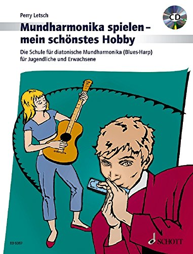 """Mundharmonika spielen - mein schönstes Hobby: Die Schule für diatonische Mundharmonika (\""""Blues Harp\"""") für Jugendliche und Erwachsene. Mundharmonika (diat.). Ausgabe mit CD."""