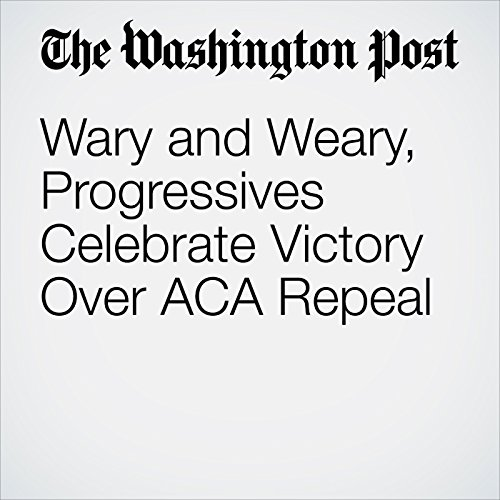 Wary and Weary, Progressives Celebrate Victory Over ACA Repeal copertina