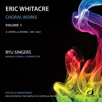 Whitacre: Choral Works, Vol. 1