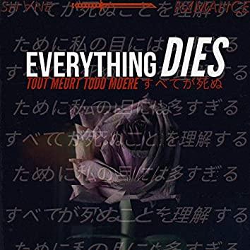 Everything Dies (feat. Rxmance)