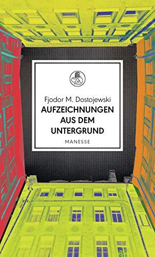 Aufzeichnungen aus dem Untergrund: Roman (Manesse Bibliothek, Band 25)