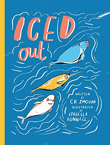 Iced Out by CK Smouha and Isabella Bunnell