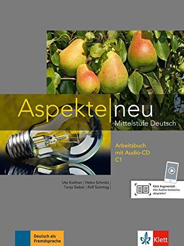 Aspekte neu C1: Mittelstufe Deutsch. Arbeitsbuch mit Audio-CD (Aspekte neu: Mittelstufe Deutsch)