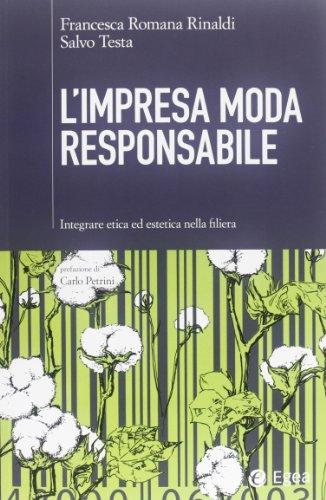 L'impresa moda responsabile. Integrare etica ed estetica nella filiera