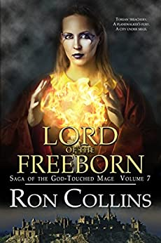 Lord of the Freeborn (Saga of the God-Touched Mage Book 7) by [Ron Collins]