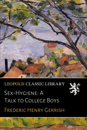 Sex-Hygiene: A Talk to College Boys