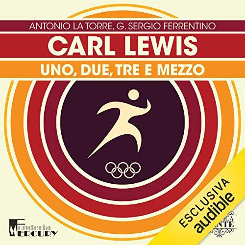 Carl Lewis. Uno, due, tre e mezzo cover art