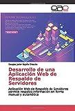 Desarrollo de una Aplicación Web de Respaldo de Servidores: Aplicación Web de Respaldo de Servidores permite respaldo información en forma manual y automática