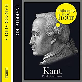 Kant: Philosophy in an Hour                   By:                                                                                                                                 Paul Strathern                               Narrated by:                                                                                                                                 Jonathan Keeble                      Length: 1 hr and 22 mins     58 ratings     Overall 4.1