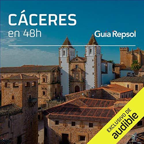 Cáceres en 48 horas (Narración en Castellano) [Cáceres in 48 Hours] Audiobook By Guía Repsol cover art