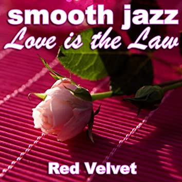 Smooth Jazz Love is the Law