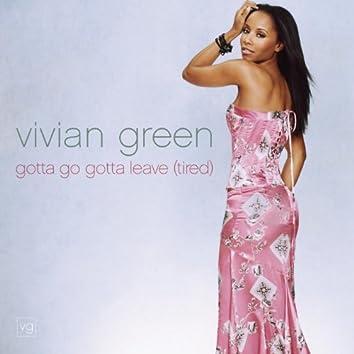 Gotta Go Gotta Leave (Tired) Remix Single