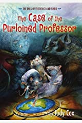 The Case of the Purloined Professor (The Tails of Frederick and Ishbu Book 2) Kindle Edition