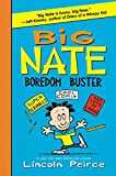 Big Nate Boredom Buster: Super Scribbles, Cool Comix, and Lots of Laughs (Big Nate Activity Book, 1)