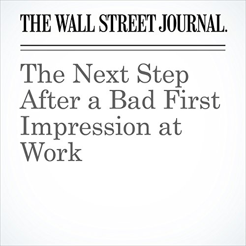 The Next Step After a Bad First Impression at Work copertina