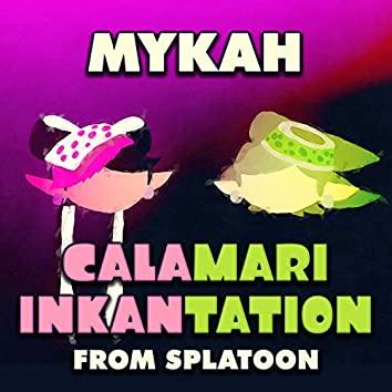 "Calamari Inkantation (From ""Splatoon"")"