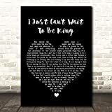 I Just Can't Wait to Be King Black Heart Song Lyric Print