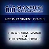 The Wedding March + The Bridal Chorus [Accompaniment Track]
