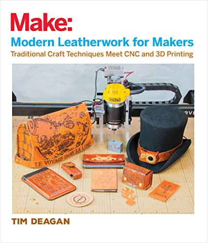 Modern Leatherwork for Makers: Traditional Craft Techniques Meet CNC and 3D Printing (Make:) (English Edition)
