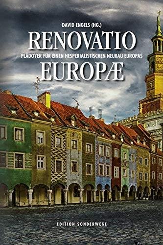 Renovatio Europae: Plädoyer für einen hesperialistischen Neubau Europas (Edition Sonderwege bei Manuscriptum)