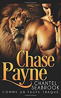 Chase Payne : comme un fauve traqué (French Edition)
