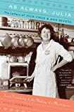 Image of As Always, Julia: The Letters of Julia Child and Avis DeVoto