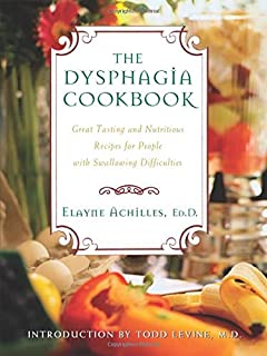 The Dysphagia Cookbook: Great Tasting and Nutritious Recipes for People with Swallowing Difficulties