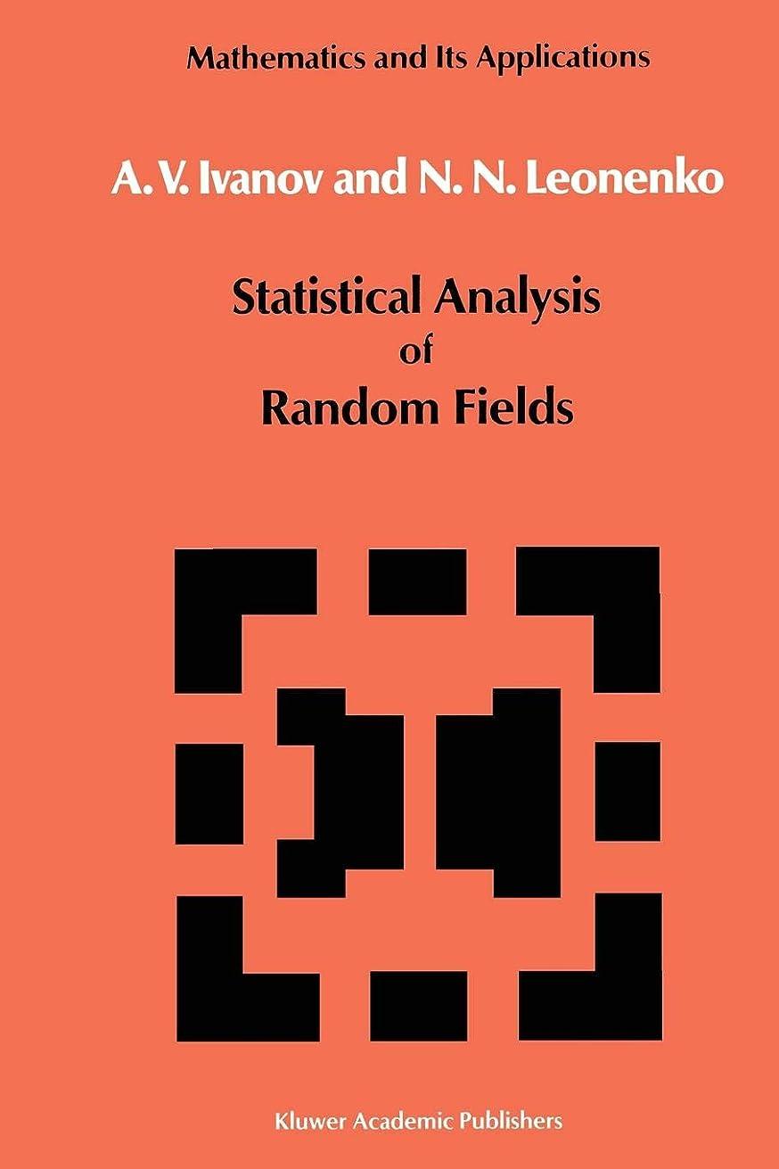 発行する良さ団結するStatistical Analysis of Random Fields (Mathematics and its Applications)