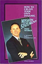 How to Create Your Own Dynamic Mission Statement That Works Hardcover 1994