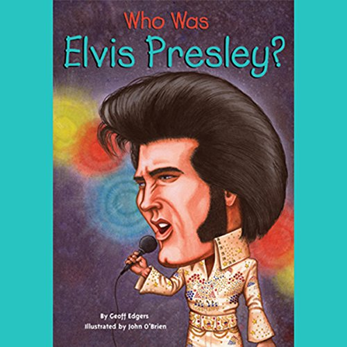 Who Was Elvis Presley? audiobook cover art