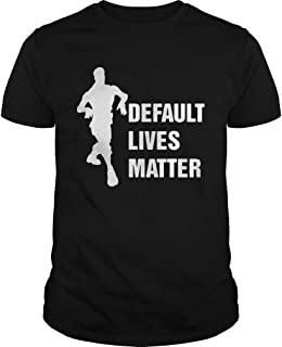 Default Lives Matter Fortnight shirt, Tees, Unisex Hoodie, Sweatshirt For Mens Womens Ladies Kids