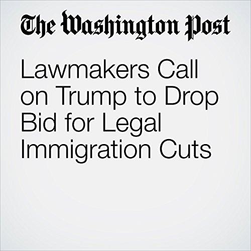 Lawmakers Call on Trump to Drop Bid for Legal Immigration Cuts copertina